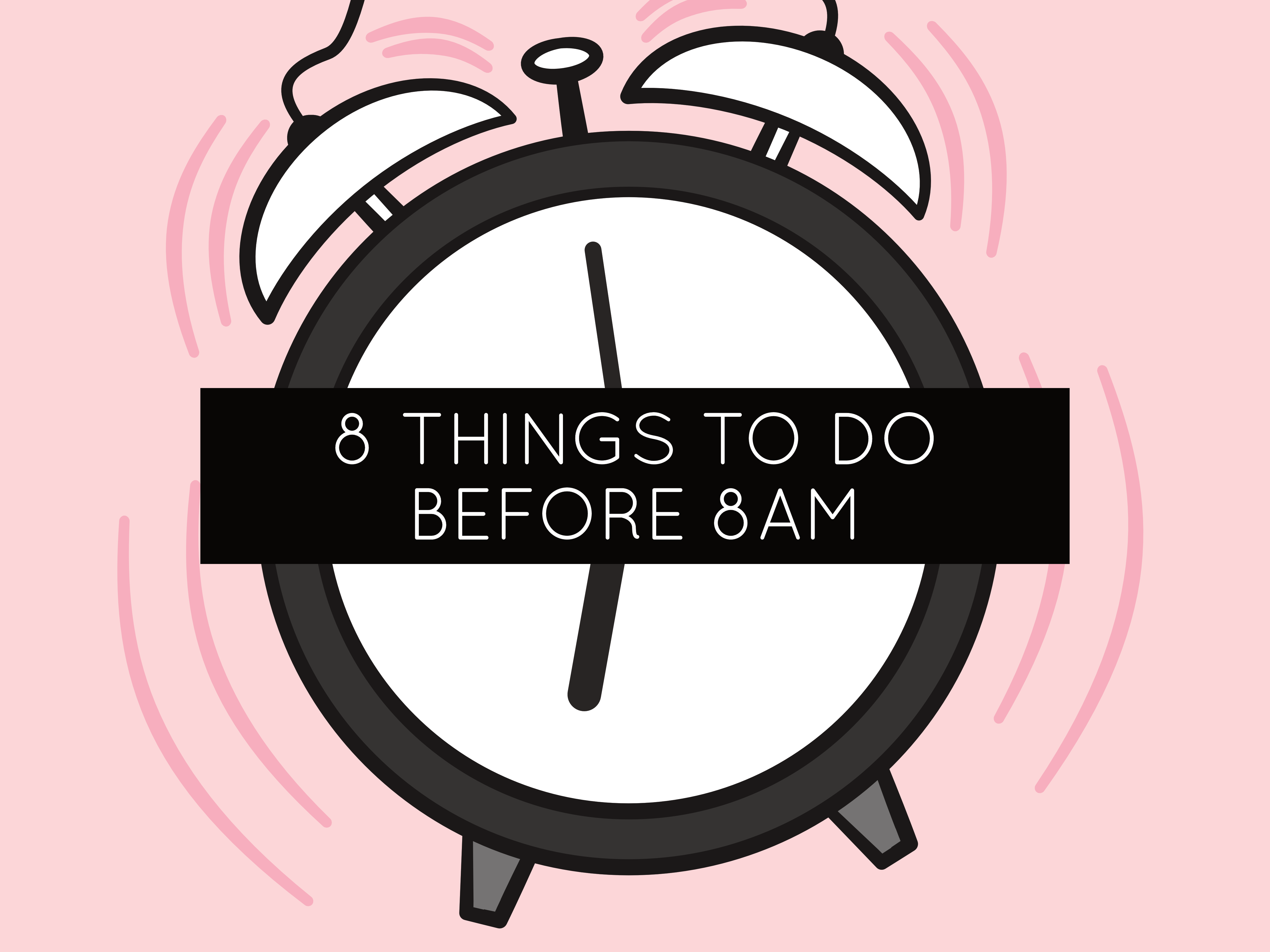 8 things to do before 8 am morning routine