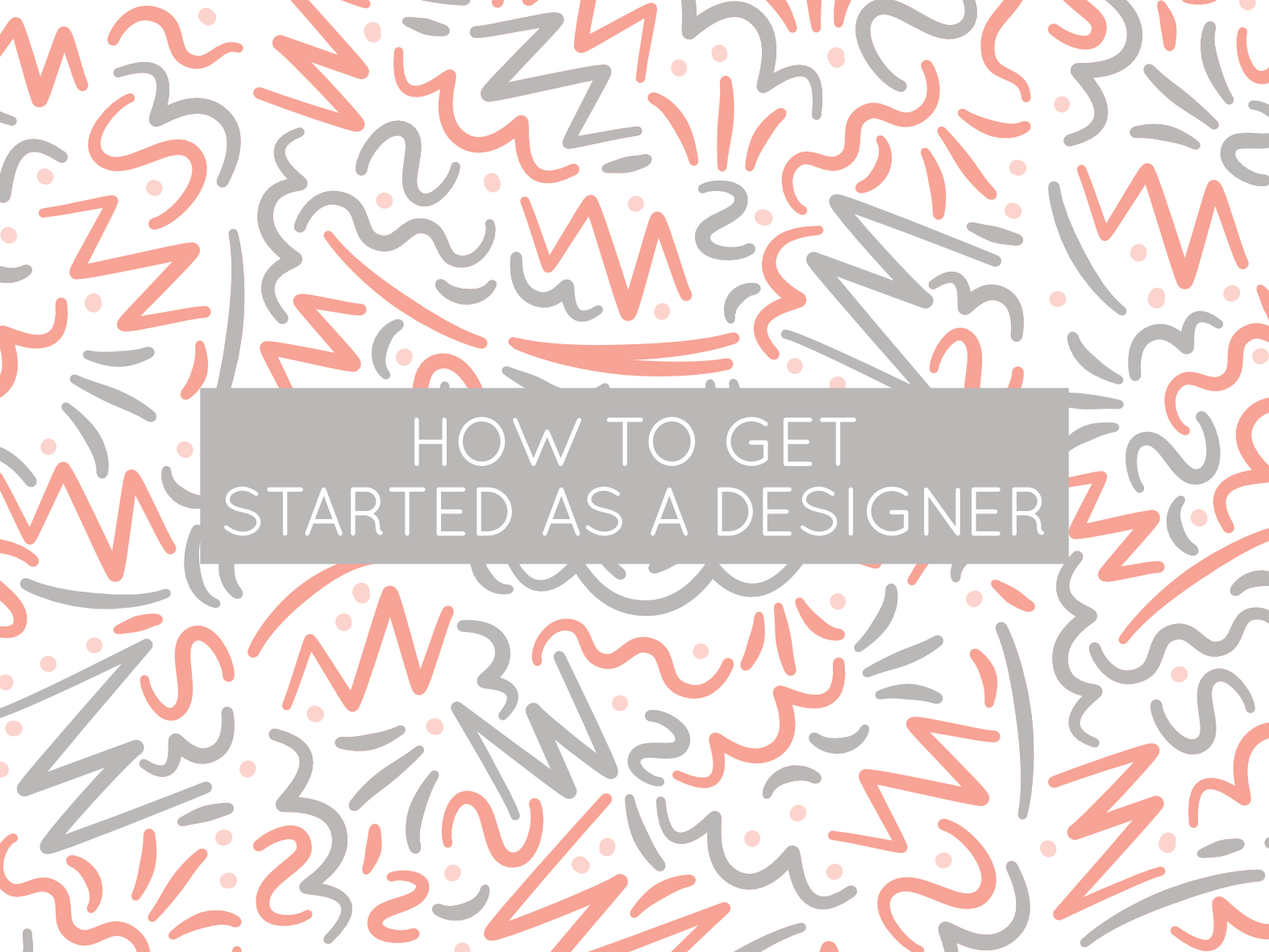 how to get started as a designer
