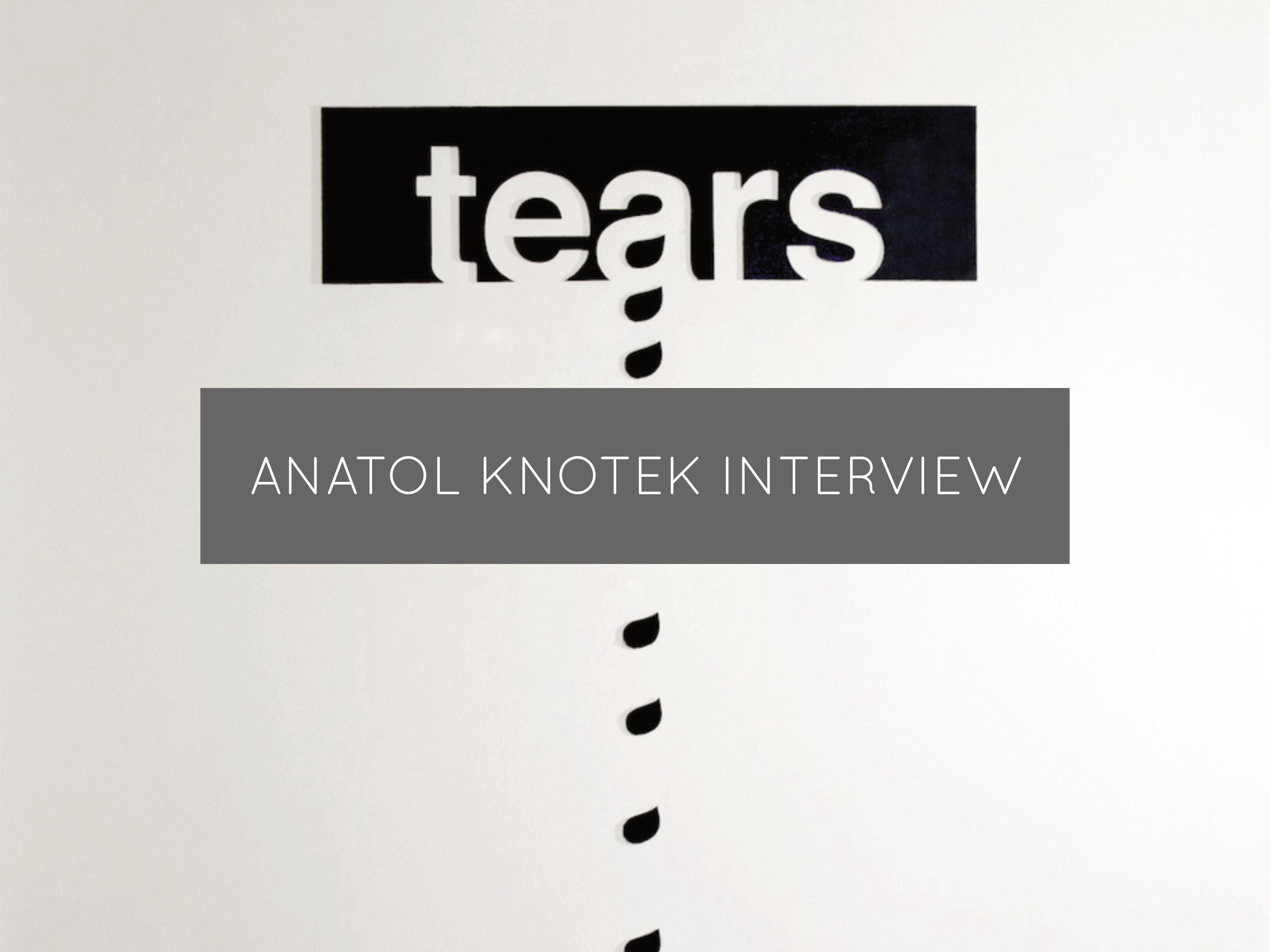 Anatol knotek nterview