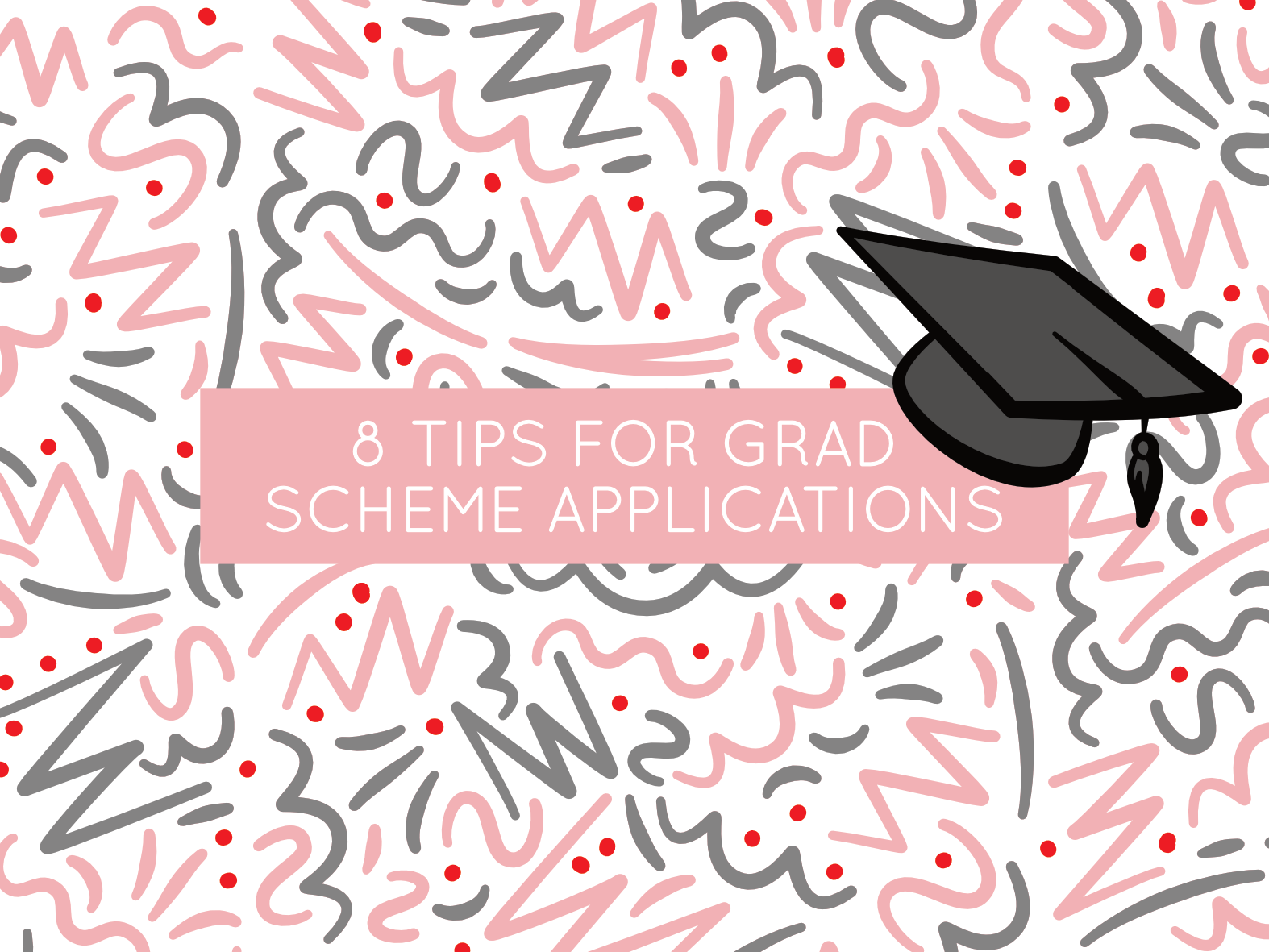 top tips for grad scheme applications